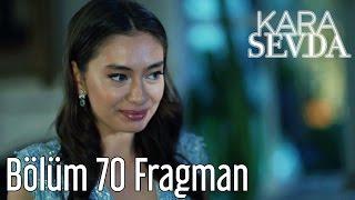 Kara Sevda 70. Bölüm Fragman