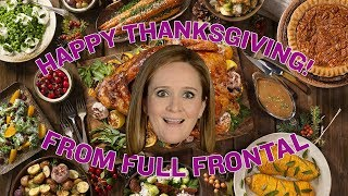 Happy Thanksgiving, YouTube!   Full Frontal on TBS