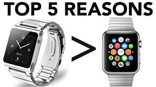 5 Reasons Why iPod Nano Is Better Than Apple Watch