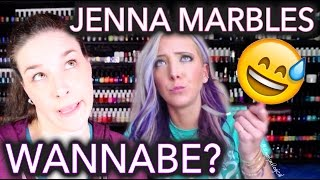 Jenna Marbles wannabe? / People you think I act like