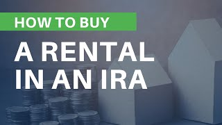 How to Buy Your First Rental Property in an IRA   Mark J Kohler   Tax & Legal Tip