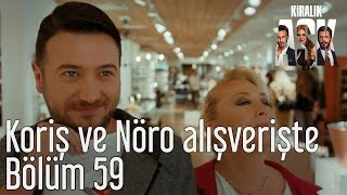 Kiralık Aşk 59. Bölüm - Koriş ve Nöro Alışverişte