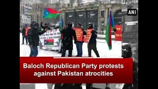 Baloch Republican Party protests against Pakistan atrocities - ANI News