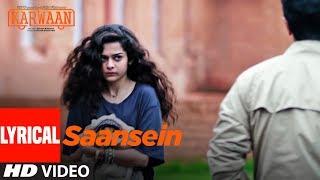 Saansein Lyrical Song   Karwaan   Irrfan Khan, Dulquer Salmaan, Mithila Palkar   Prateek Kuhad