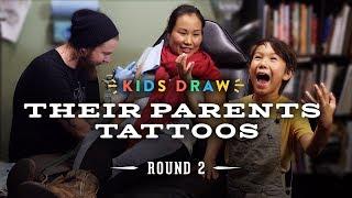 Kids Draw Their Parents Tattoos - Round 2!