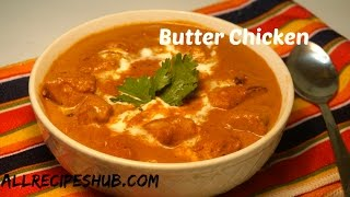 Butter Chicken Recipe | Indian Butter Chicken - All Recipes Hub