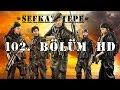 Şefkat Tepe - 102.Bölüm HDmp3