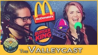 TOP 3 Best Ever FAST FOOD Menu Items   The Valleycast, Episode 25