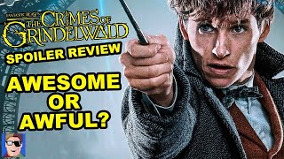 Is Crimes of Grindelwald Awesome Or Awful? | SPOILER REVIEW