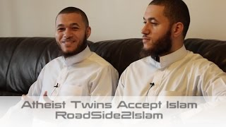 Atheist Twins Accept Islam    Roadside2islam    MUST WATCH