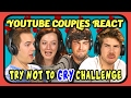 YOUTUBE COUPLES REACT TO TRY NOT TO CRY ...mp3