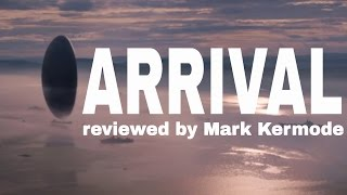 Arrival reviewed by Mark Kermode