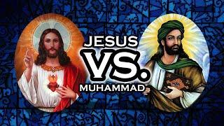 JESUS VS. MUHAMMAD!! (Qur
