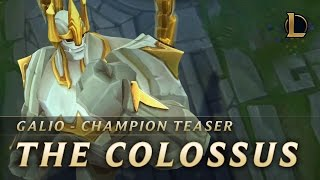 Galio: The Colossus | Champion Teaser – League of Legends