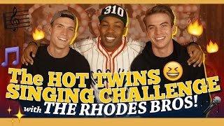 The Hot Twins Singing Challenge with the Rhodes Bros!