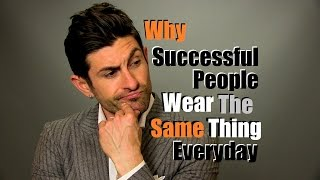 Why Successful People Wear The Same Thing Everyday
