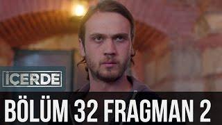 İçerde 32. Bölüm 2. Fragman