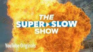 Welcome to the Super Slow Show!