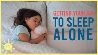 TIPS   Getting Your Kid to Sleep ALONE!