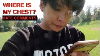 WHERE IS MY CHEST? (Responding to Hate Comments)