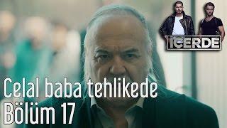 İçerde 17. Bölüm - Celal Baba Tehlikede