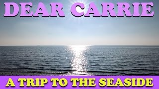 A Trip to the Seaside | DEAR CARRIE