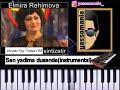 Elmira Rehimova Sen yadima dusende notla...mp3