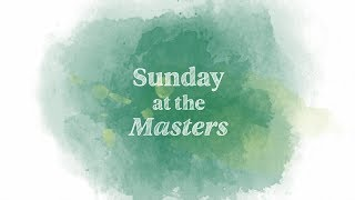 Welcome to Sunday at the Masters
