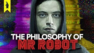 The Philosophy of Mr. Robot – Wisecrack Edition