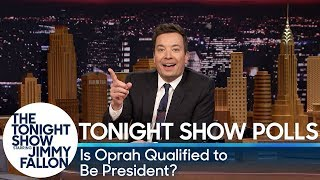 Tonight Show Polls: Is Oprah Qualified to Be President?