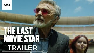 The Last Movie Star   Official Trailer HD   A24