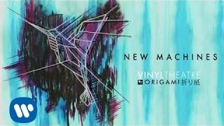 Vinyl Theatre: New Machines (Official Audio)