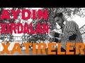XATIRELER - AYDIN XIRDALAN / Yeni Muzika...mp3