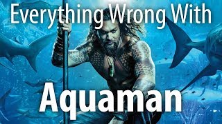 Everything Wrong With Aquaman In 21 Minutes Or Less
