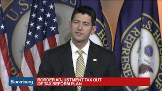 Border Adjustment Tax Out of Tax Reform Plan