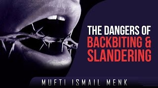 The Dangers Of Backbiting & Slandering ᴴᴰ ┇ Powerful Speech ┇ by Mufti Ismail Menk ┇ TDR ┇