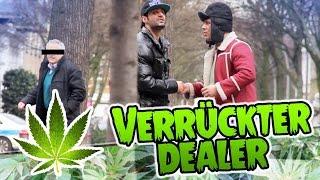 Verrückter DrogenDealer!!! PRANK