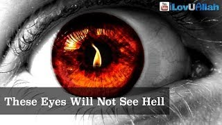 These Eyes Will Not See Hell ᴴᴰ | Islamic Reminder
