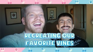 RECREATING OUR FAVORITE VINES!