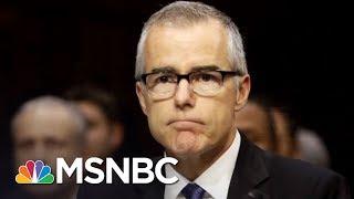 Jeff Sessions Fires President Trump Nemesis FBI Dep. Dir. Andrew McCabe | The 11th Hour | MSNBC