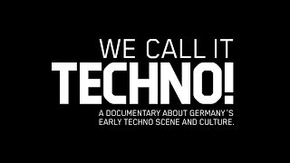 We Call It Techno! Documentary (English Version)