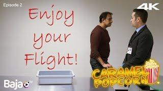 Caramel Popcorn | Episode 2 | Enjoy Your Flight! | 4K