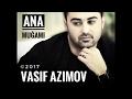 Vasif Azimov - Ana muğamı / 2017mp3