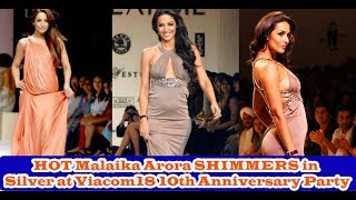 Watch HOT Malaika Arora SHIMMERS in Silver at Viacom18 10th Anniversary Party