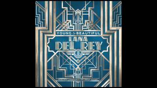 """Lana Del Rey - Young and Beautiful (from """"The Great Gatsby"""" Soundtrack)"""