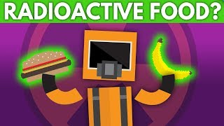 What Happens If You Eat Radioactive Food?