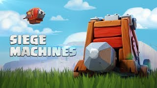 Siege Machines Are Here! (Clash of Clans Official)
