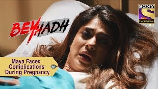 Your Favorite Character | Maya Faces Complications During Pregnancy | Beyhadh
