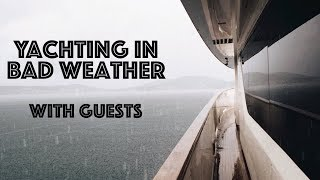 Super Yacht Bad Weather Days - With Guests Onboard