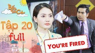 Bố là tất cả   Tập 20 full: Bị Thanh Bình nghi ngờ nói dối sau lưng, Ngọc Lan chính thức bị sa thải